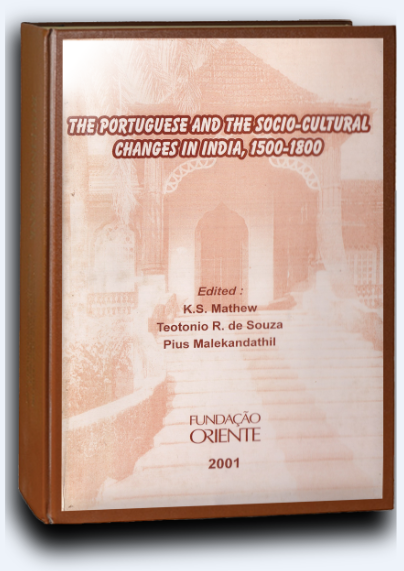Portuguese and Socio-Cultural Changes in India(1500-1800),Tellicherry 2001