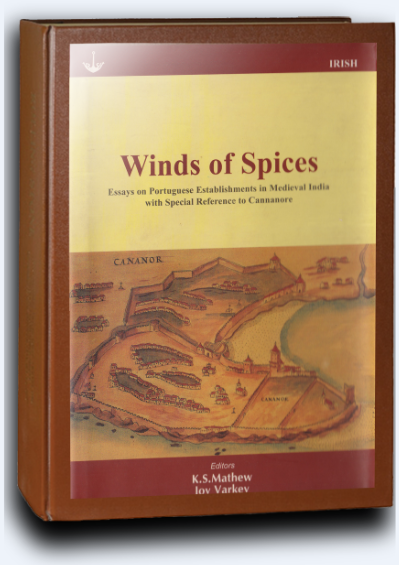 Winds of Spices: Essays on Portuguese establishments in Medieval India with Special Reference to Cannanore,  Tellicherry 2007